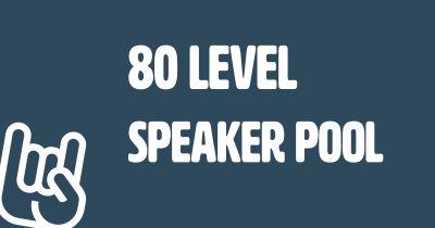 80 Level Speaker Opportunity
