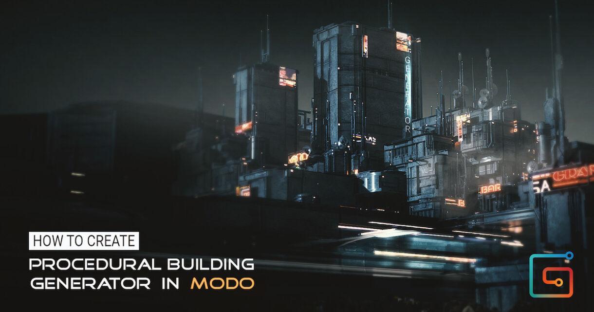 Creating A Procedural Building Generator in Modo