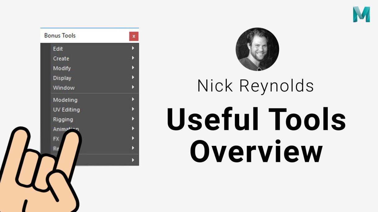 Nick Reynolds: Maya Bonus Tools Overview