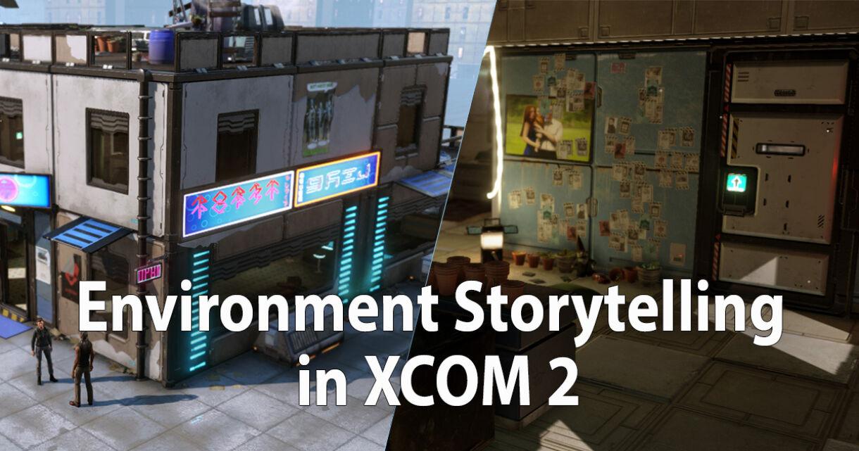Environment Storytelling in XCOM 2